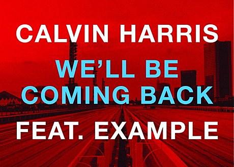 calvin harris we'll be coming back