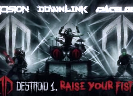 Destroid raise your fist