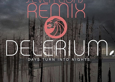delerium days turn into nights seven lions remix elektro