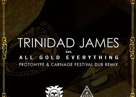 trinidad james dj carnage protohype all gold everything