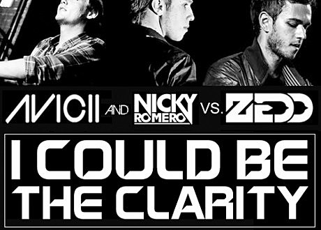 Avicii And Nicky Romero Vs. Zedd - I Could Be The Clarity (Cole Plante Rework)
