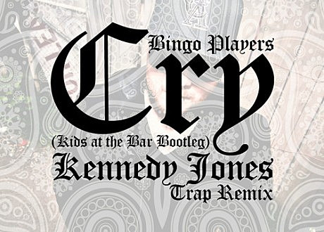 bingo players cry kids at the bar kennedy jones trap