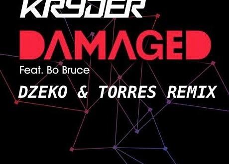 kryder bo bruce damaged dzeko torres remix