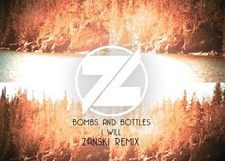 bombs & bottles i will zanski