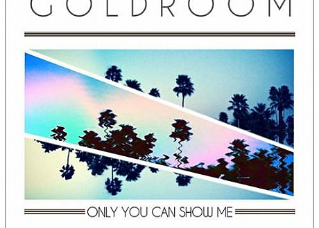 goldroom mereki only you can show me
