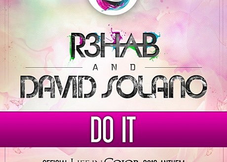 r3hab david solano do it life in color