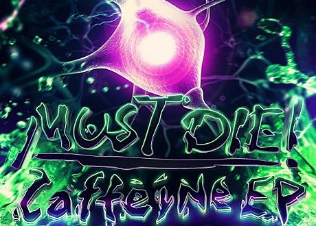 must_die_caffeine_ep_1000x1000