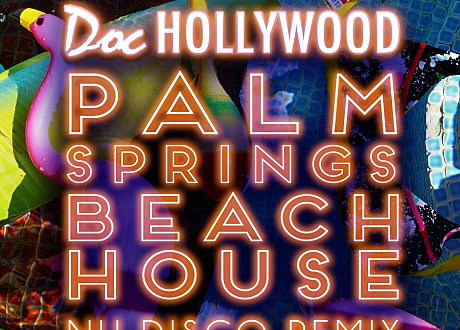 Doc Hollywood - Palm Springs Beach House (Nu Disco Remix)