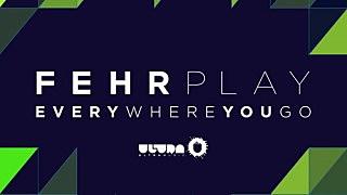 """fehrplay - """"everywhere you go"""""""
