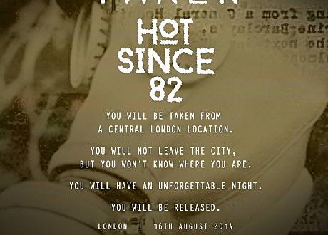 Hot Since 82 Taken