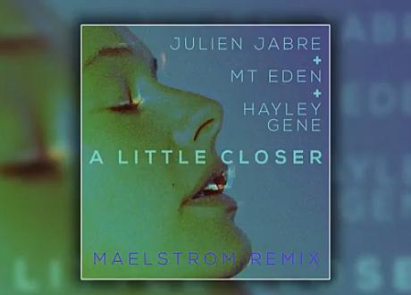 """Maelstrom """" A Little Closer"""" remix"""