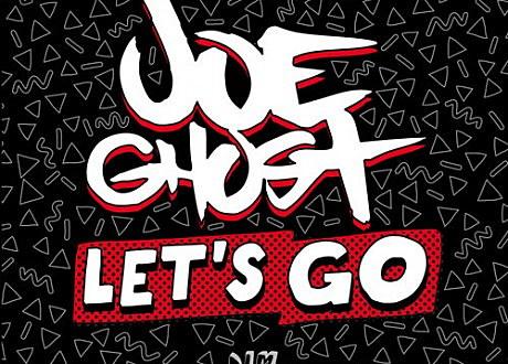 "Joe Ghost - ""Let's Go"""