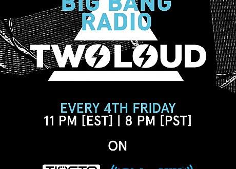 twoloud big bang radio