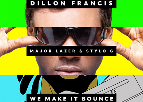 dillon francis we make it bounce