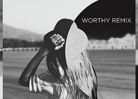 odesza worthy remix